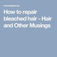 1000 ideas about bleached hair repair on pinterest
