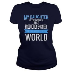 MY DAUGHTER IS THE WORLD'S BEST PRODUCTION ENGINEER IN THE HISTORY OF WORLD T-SHIRT, HOODIE==►►CLICK TO ORDER SHIRT NOW #production #engineer #CareerTshirt #Careershirt #SunfrogTshirts #Sunfrogshirts #shirts #tshirt #tshirts #hoodies #hoodie #sweatshirt #fashion #style