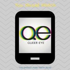 You Should | Watch Queer Eye read it now! #blog #blogger