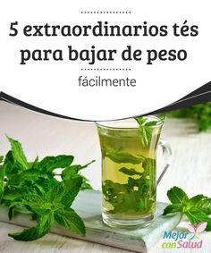 5 extraordinarios tés para bajar de peso fácilmente  Más que por vanidad, el bajar de peso se ha convertido en una necesidad para millones de personas en todo el mundo dado que la obesidad supone un gran riesgo para la salud.
