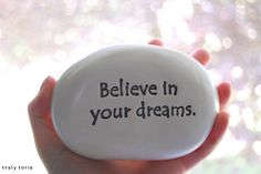 believing. in your dreams | believe in your dreams 1 6
