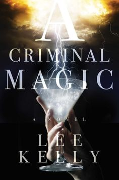 #CoverReveal   A Criminal Magic by Lee Kelly