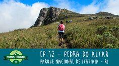 EP 12 - Pedra do Altar - Parque Nacional de Itatiaia - RJ - Vamos Trilhar