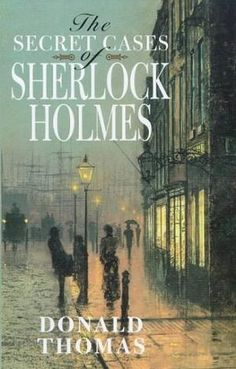 """""""The Secret Cases of Sherlock Holmes"""" av Donald Thomas"""