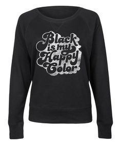 Another great find on #zulily! Black 'My Happy Color' Slouchy Pullover #zulilyfinds