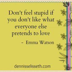 Don't feel stupid....