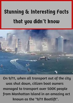 """On when all transport out of the city was shut down. citizen boat owners managed to transport over paople from Manhattan Island in an amazing act known as the Boatlift"""". Remembering September 11th, 11. September, We Will Never Forget, Lest We Forget, World Trade Center, Sneak Attack, John Kerry, Sad Day, Teachers"""