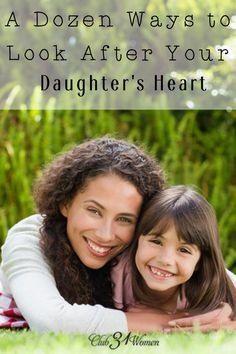 You know a girl needs her mother. You are the one she will turn to so she can learn about life and being a woman.  So how do you go about looking after her heart? Here are a dozen ways..... via @Club31Women