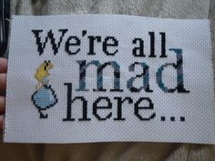 Alice in Wonderland - We're all mad here cross stitch. Idea from etsy.