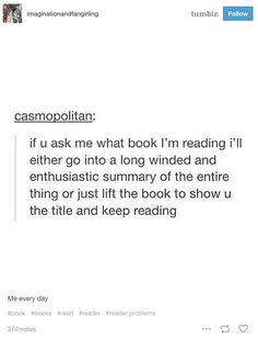 "And there are exactly two reactions you have when someone asks what you're reading. | 19 Tumblr Posts That Will Make All Book Lovers Sigh And Say ""Same"""