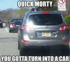 Quick Morty, ya gotta turn into a car | Rick and Morty | Know Your Meme