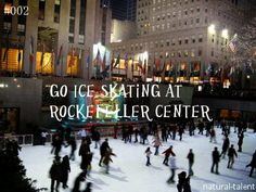 Go Skating At Rockefeller Center. With it completely empty. my absolute dream!