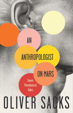 An Anthropologist on Mars: seven paradoxical tales - Oliver Sacks One story is about Temple Grandin