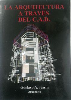 "Portada del Libro La Arquitectura a Través del CAD- Book's cover "" La Arquitectura a Través del CAD- Movie Posters, Art, Architects, Art Background, Film Poster, Kunst, Performing Arts, Billboard, Film Posters"