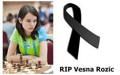 ¡Qué injusta es la vida! Ayer falleció la Maestra Internacional Vesna Rozic después de haber luchado hasta el final contra el cáncer.   Obituario: http://chesslive.com/blog/2013/08/24/vesna-rozic-fallece/