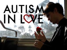 http://www.autisminlove.com/   New documentary about autistic adults navigating love.