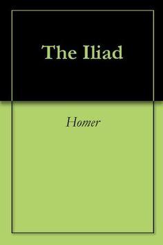The Iliad (English Edition) von Homer, http://www.amazon.de/dp/B0082TAAMO/ref=cm_sw_r_pi_dp_Gm8xub0G2Q0ZE