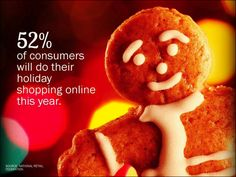 52% of consumers will do their holiday shopping online this year.