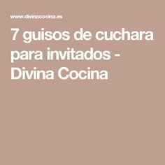 7 guisos de cuchara para invitados - Divina Cocina Recipes, Vegetable Dishes, Legumes, Cooking Recipes, Meals, Cheese Platters, Hors D'oeuvres, Rezepte, Food Recipes