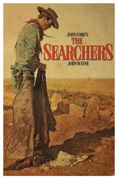 The Searchers.