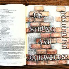 Joshua 1:9 The Original Bible Art Journaling Challenges Series 1 http://www.rebekahrjones.com/bible-art-journaling-challenge/the-original-bible-art-journaling-challenge/