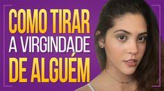 😱COMO TIRAR VIRGINDADE DE ALGUÉM 😱| Dora Figueiredo