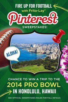 LAST DAY TO ENTER! Pinterest Sweepstakes: Chance to Win a Trip to the 2014 Pro Bowl in Hawaii! #sweepstakes #nfl #hawaii #FritoLayGameDay