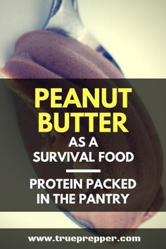 Peanut Butter as a Survival Food: Protein Packed in the Pantry Best Emergency Food, Best Survival Food, Survival Tips, Survival Skills, Emergency Preparedness, Camping Survival, Protein Pack, Protein Foods, Prepper Food