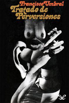 epublibre - Tratado de perversiones Erotica, Movies, Movie Posters, Caves, Did You Know, Reading, Life, Film Poster, Films