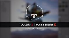 Toolbag 2 | Dota 2 Shader. A quick overview of the new Dota 2 shader support added in the Toolbag 2.03 update.  For more info on Toolbag 2, ...