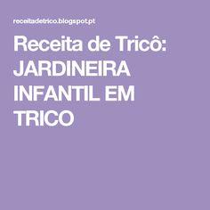 Receita de Tricô: JARDINEIRA INFANTIL EM TRICO