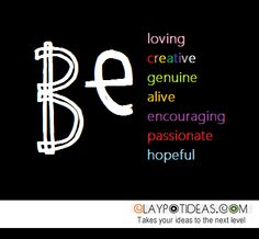 Just be..