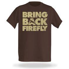 ThinkGeek :: Bring Back Firefly, $18.99
