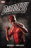 Daredevil, the man without fear! : [ultimate collection].  	writer, Brian Michael Bendis ; art, Alex Maleev ... [et al.] ; colors, Matt Hollingsworth with Dan Brown & Dave Stewart ; letterers, Virtual Calligraphy's Cory Petit with Richard Starkings & Comicraft's Wes Abbott.  	[Book 2 ] /  	(Series: Daredevil ; 2)