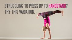 to Press up to Handstand? Try This Variation Struggling to Press up to Handstand? Try This VariationVariational Variational may refer to: Handstand Progression, Yoga Handstand Poses, Press Handstand, Yoga Poses, Handstand Challenge, Acro, Gymnastics Skills, Yoga International, Pole Dancing Fitness