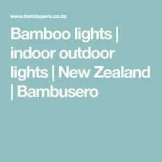 bambusero designs and makes interior and outdoor lighting products from bamboo and other locally sourced natural materials Origami Lights, Bamboo Light, Bamboo Poles, Village House Design, Modern Landscaping, Crafty Projects, Interior Lighting, Natural Materials, Outdoor Lighting