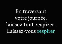Laissez tout respirer : http://www.habitudes-zen.fr/2016/laissez-tout-respirer/ ;) #Respirer