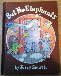 But No Elephants by Jerry Smath (Author) 1980