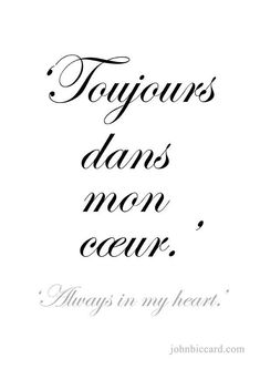 'Always in my heart.' mehr love quotes in french, french sayings French Love Quotes, French Words, French Sayings, Latin Quotes, Latin Phrases, Latin Tattoo, French Tattoo, Tattoo Prices, Creating Positive Energy