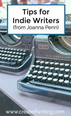 Tips For Indie Writers | Looking for advice from someone who's had a lot of writing experience? Click through for indie writing tips from Joanna Penn.