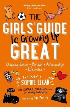 The Girls' Guide to Growing Up Great by Sophie Elkan https://www.amazon.co.uk/dp/1472943740/ref=cm_sw_r_pi_dp_U_x_KfySAb8Z94EY7