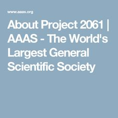 About Project 2061 | AAAS - The World's Largest General Scientific Society