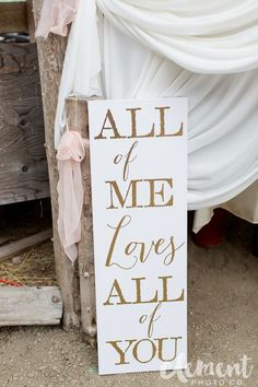 All of Me Loves All Of You Wedding Sign - See more on www.rusticfolkweddings.com/2016/10/23/glam-barn-wedding