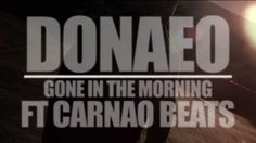 Donae'O ft Carnao Beats - Gone In The Morning