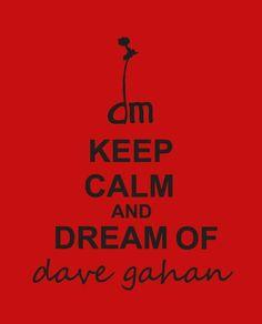 Keep calm and dream Dave