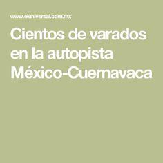 Cientos de varados en la autopista México-Cuernavaca