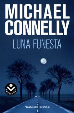 'Luna funesta', Michael Connelly. Las Vegas, juego profesional, ladrones de guante blanco en libertad condicional, matones con ganas de matar
