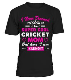 Cricket Mom Funny T-Shirt  #gift #idea #shirt #image #music #guitar #sing #art #mugs #new #tv #cool  #videogames