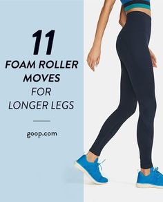 A foam roller routine to tone and lengthen your legs. Aka, the perfect at-home workout.