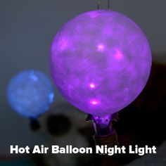 Drift To Sleep Under These Calming DIY Hot Air Balloon Lanterns